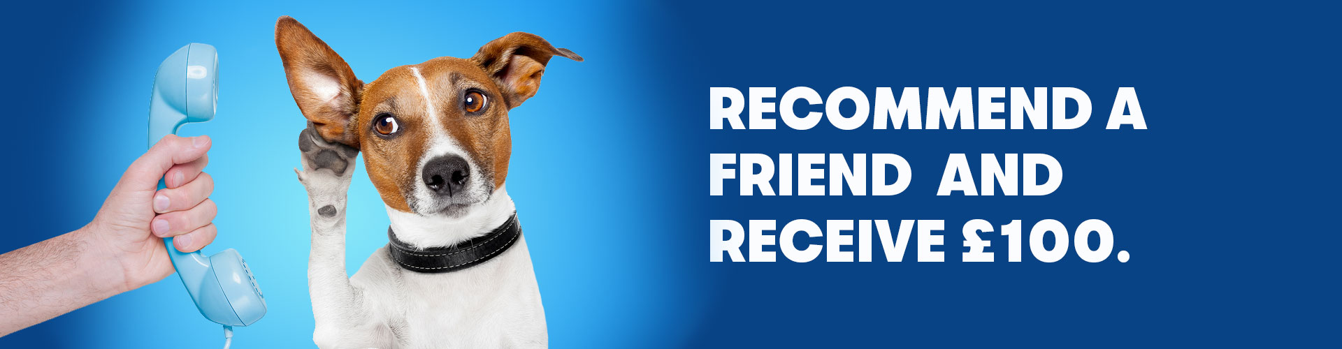 Recommend a friend and recieve £100